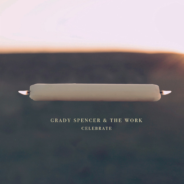Album cover for Celebrate by Grady Spencer & the Work
