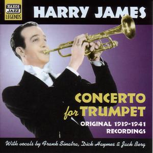 James, Harry: Concerto for Trumpet (1939-1941) album