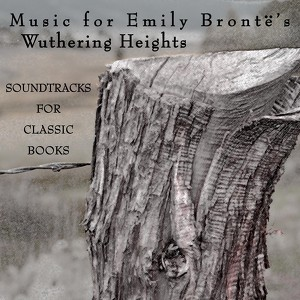 Music for Emily Brontë's Wuthering Heights Audiobook
