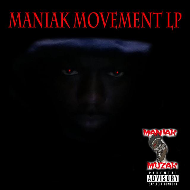 Maniak Movement LP by Maniak Muzak on Spotify