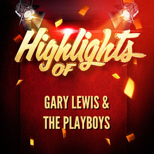 Highlights of Gary Lewis & The Playboys album
