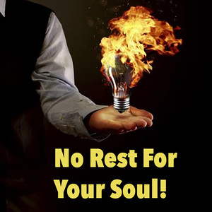 No Rest For Your Soul