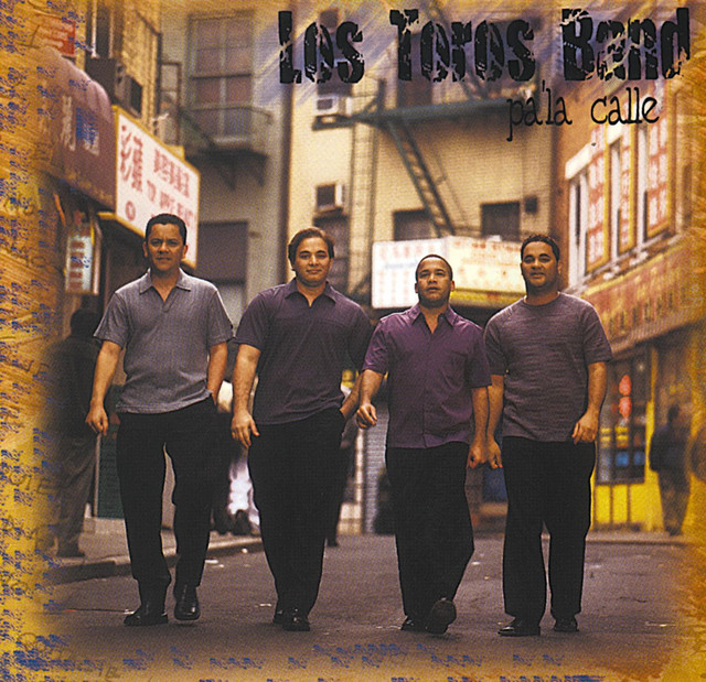 "Los Toros Band... ""Pa' La Calle"""