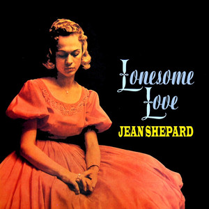 Lonesome Love - Jean Shepard