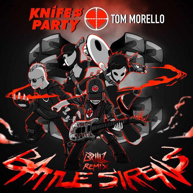 Tom Morello, Knife Party Battle Sirens (Brillz Remix) album cover