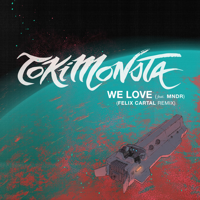 We Love (feat. MNDR) (Felix Cartal Remix)