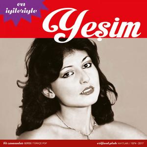 En İyileriyle Yeşim (Bir Zamanlar Serisi / Türkçe Pop - Orijinal Plak Kayıtları / 1974 - 2017) Albümü