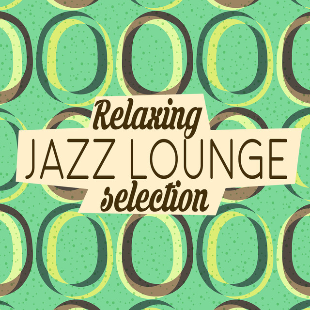 Relaxing Jazz Lounge Selection Albumcover