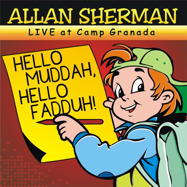 Allan Sherman:Hello Muddah, Hello Fadduh! Lyrics ...