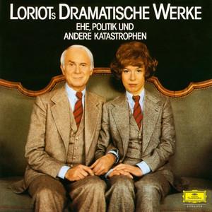 Loriots dramatische Werke: Ehe, Politik und andere Katastrophen Audiobook