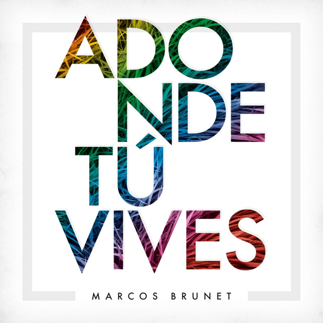 Adonde T 250 Vives A Song By Marcos Brunet On Spotify