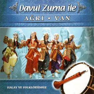 Davul Zurna ile Ağrı-Van (Halay ve Folklörümüz)