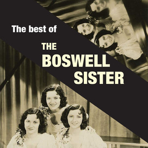 The Boswell Sisters, The Dorsey Brothers Orchestra When I Take My Sugar to Tea cover