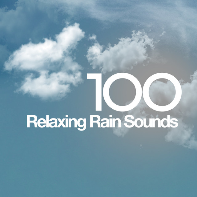 100 Relaxing Rain Sounds Albumcover