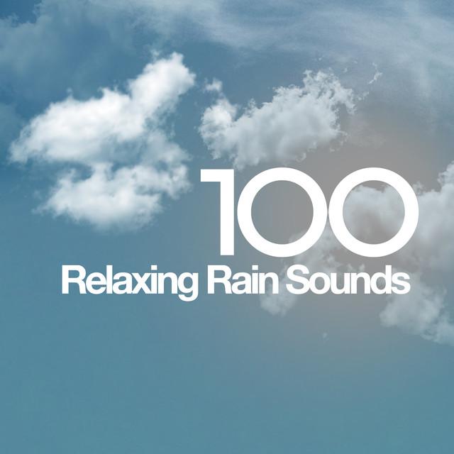 100 Relaxing Rain Sounds Albumcover
