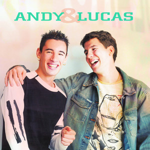 Andy & Lucas - Andy Y Lucas