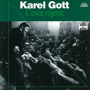 Karel Gott - Cesta rájem (výběr písní z let 1964 - 1965)