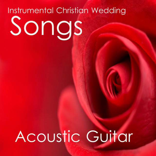 Instrumental Wedding Songs: Instrumental Christian Wedding Songs: Acoustic Guitar By
