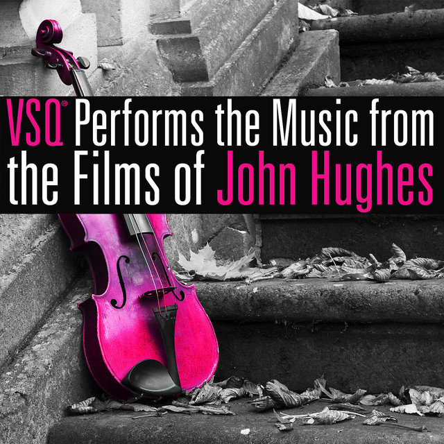 VSQ Performs The Music From The Films Of John Hughes By