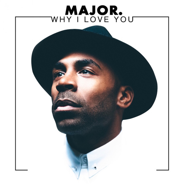 why i love you single by major on spotify