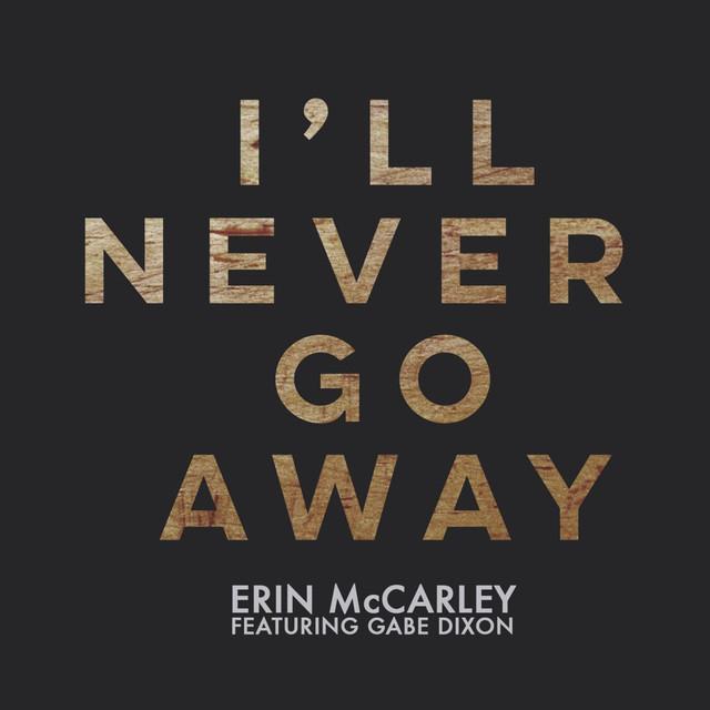 I'll Never Go Away (feat. Gabe Dixon)