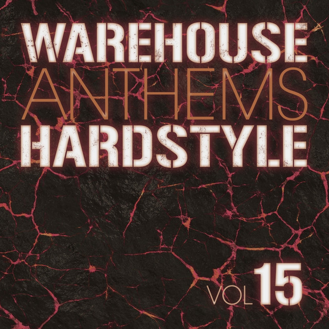 Warehouse Anthems: Hardstyle, Vol. 15