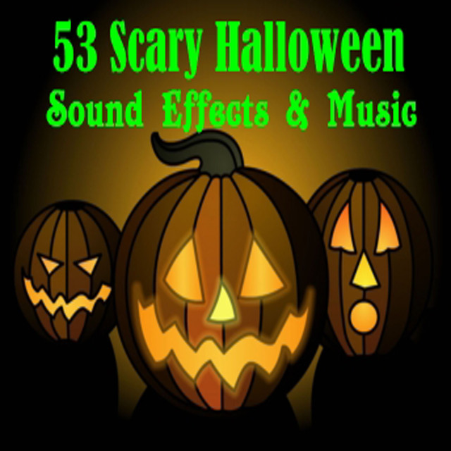 53 scary halloween sound effects music by hollywood sound effects on spotify