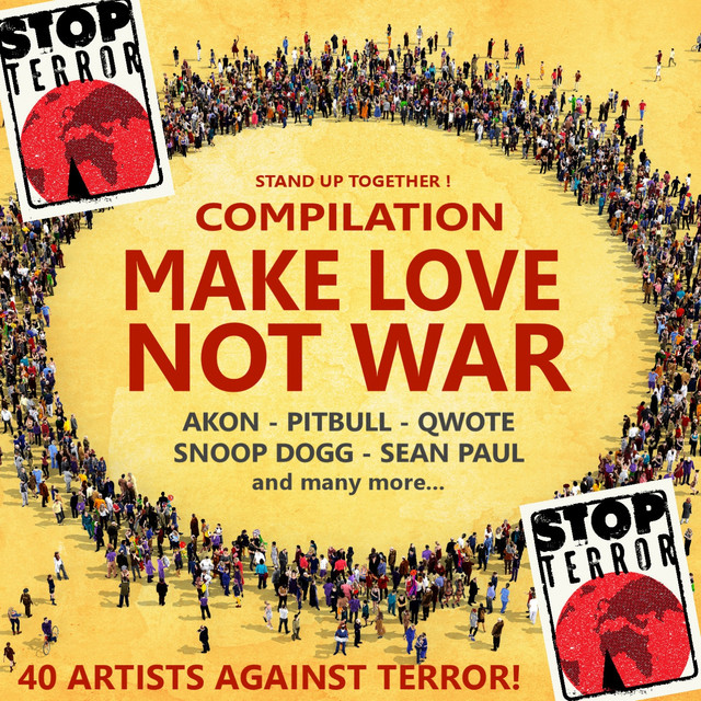 Various Artists MAKE LOVE NOT WAR! STOP TERROR! STAND UP ! [40 Artists Against Terror! (Akon, Pitbull, Sean Paul, Snoop Dogg, Qwote)] album cover