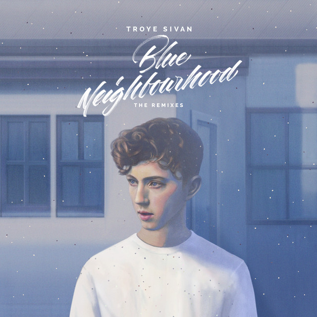 Album cover for Blue Neighbourhood (The Remixes) by Troye Sivan