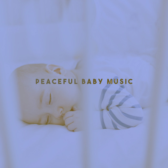 Peaceful Baby Music