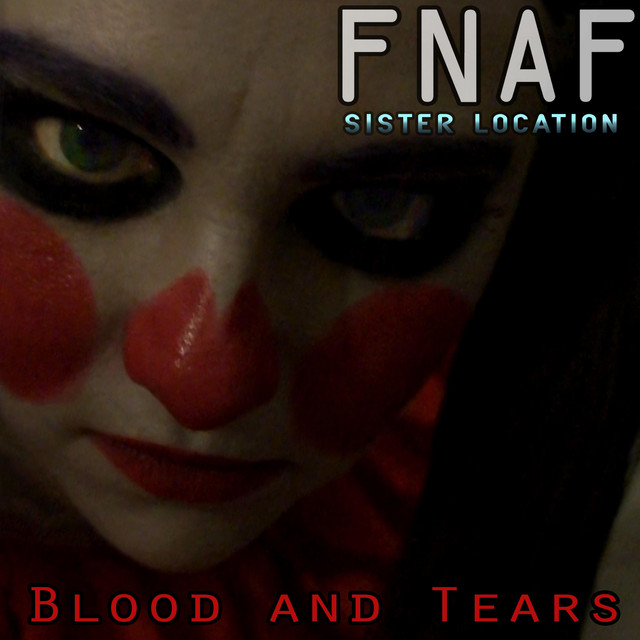 Fnaf Sister Location: Blood and Tears