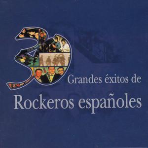 30 Grandes Éxitos de Rockeros Españoles