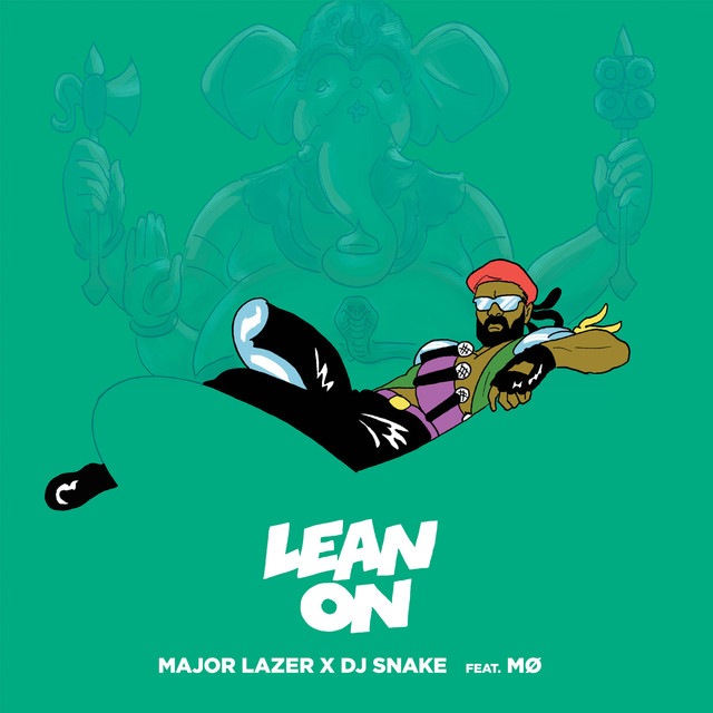 'Lean on' Major Lazer con DJ Snake ft. MØ