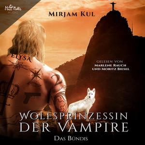 Wolfsprinzessin der Vampire (Das Bündnis) Audiobook