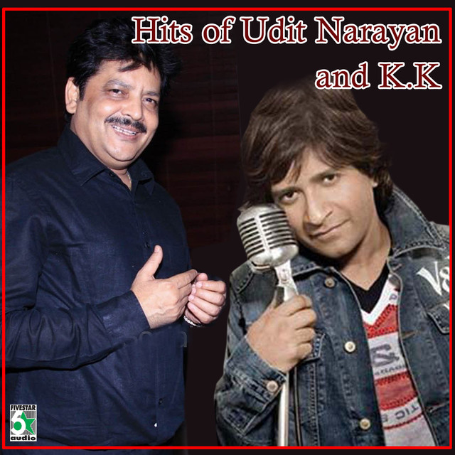 Hits of Udit Narayan and K.K