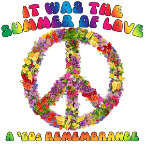 It Was The Summer Of Love: A '60s Remembrance
