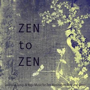 Zen to Zen: Soothing Songs & Yoga Music for Zen Meditation, Rest and Sleep Albumcover
