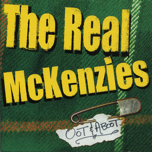 Oot & Aboot - Real Mckenzies