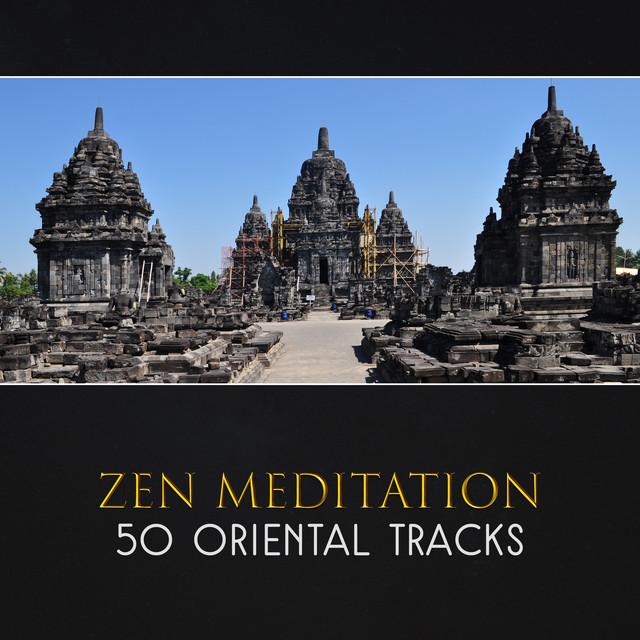 Zen Meditation (50 Oriental Tracks – Traditional Chinese & Japanese Music, Deep Meditation, Reiki Healing Energy, Mystic Sacred Flute, Hypnotic Asian Music, Music for Spa)