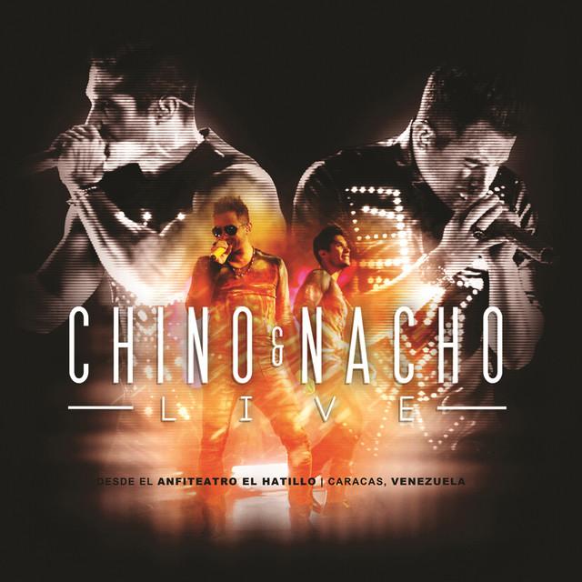 Chino & Nacho Live (En Vivo Desde El Anfiteatro El Hatillo, Caracas-Venezuela/2014)