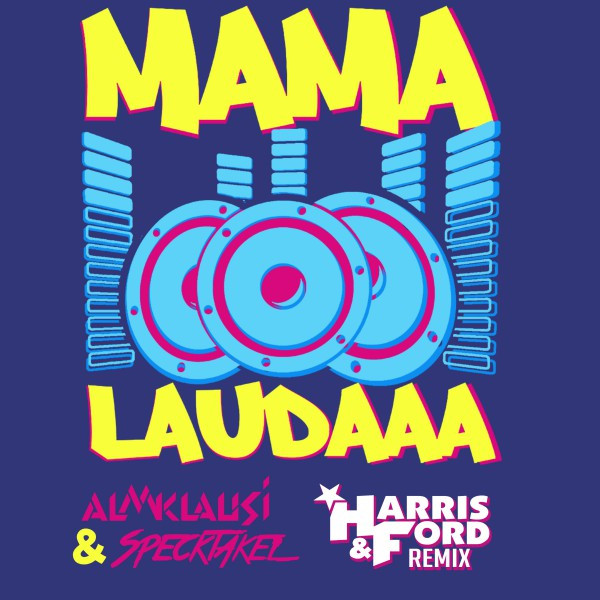 Mama Laudaaa (Harris & Ford Remixe)