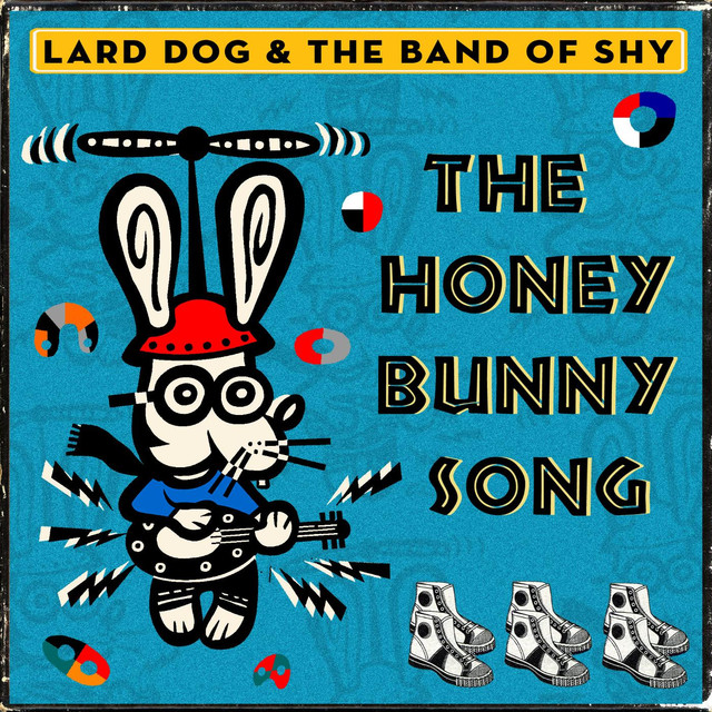 The Honey Bunny Song by Lard Dog & the Band of Shy