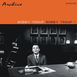 Bobby Troup! album