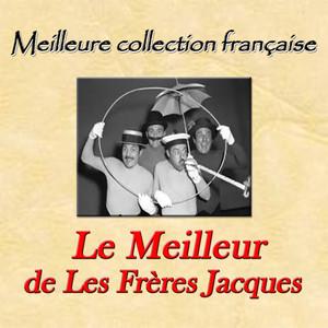 Meilleure collection française: Le Meilleur de Les Frères Jacques album
