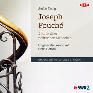 Joseph Fouché. Bildnis eines politischen Menschen Audiobook