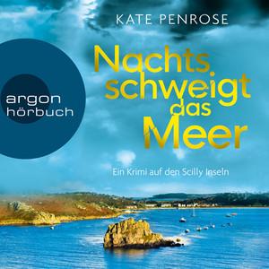 Nachts schweigt das Meer - Ein Krimi auf den Scilly-Inseln (Ungekürzte Lesung) Audiobook
