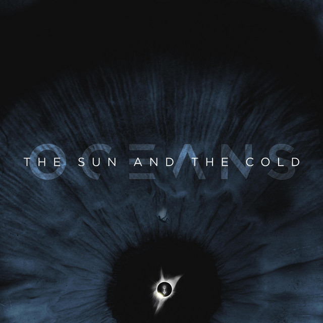 Album cover for The Sun and the Cold by Oceans