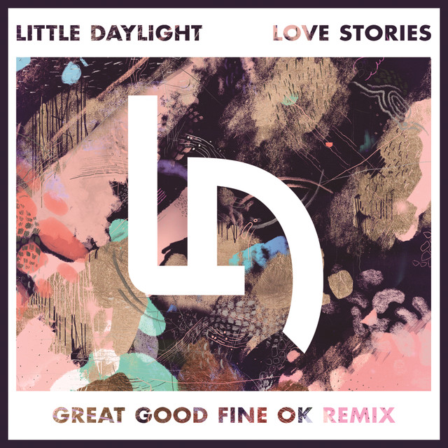 Love Stories (Great Good Fine Ok Remix)