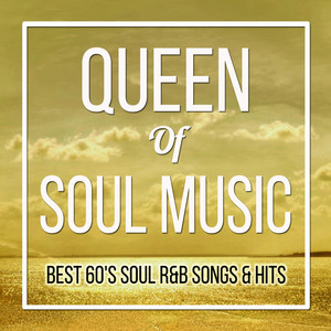 Queen of Soul Music: Best 60's Soul R&B Songs & Hits album