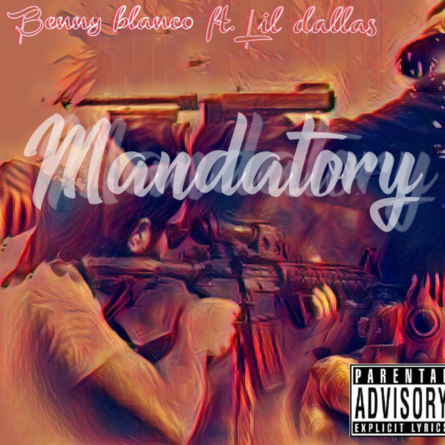 Mandatory (feat. Lil Dallas)